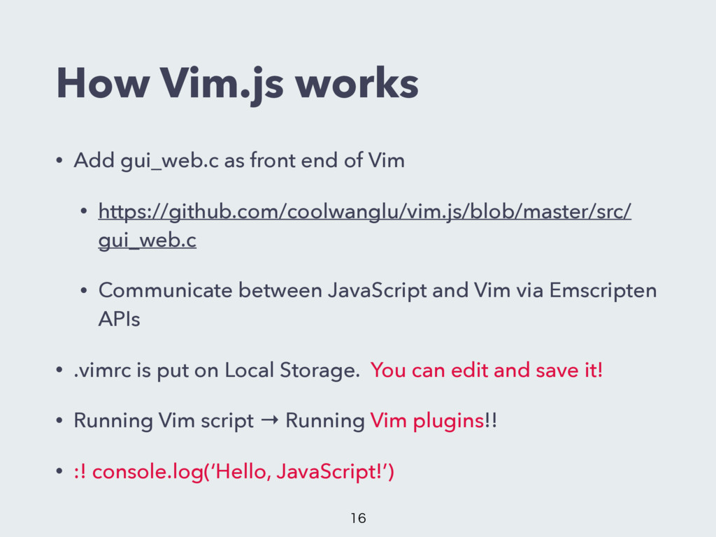 How Vim.js works • Add gui_web.c as front end o...