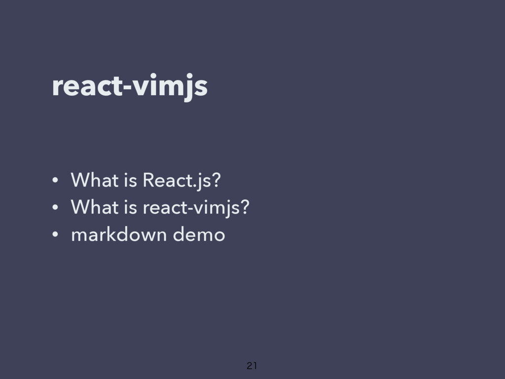 react-vimjs • What is React.js? • What is react...