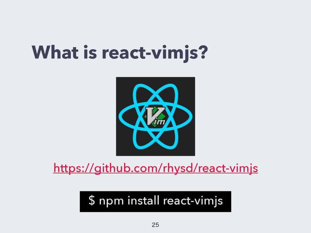 What is react-vimjs? https://github.com/rhysd/r...