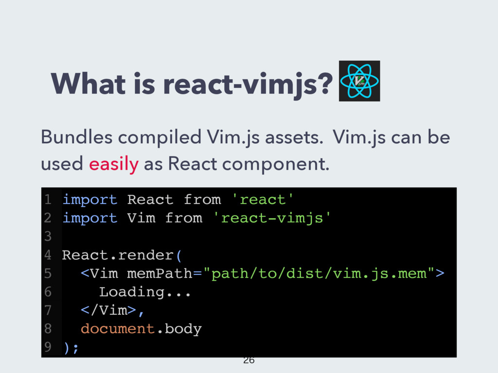 What is react-vimjs? Bundles compiled Vim.js as...