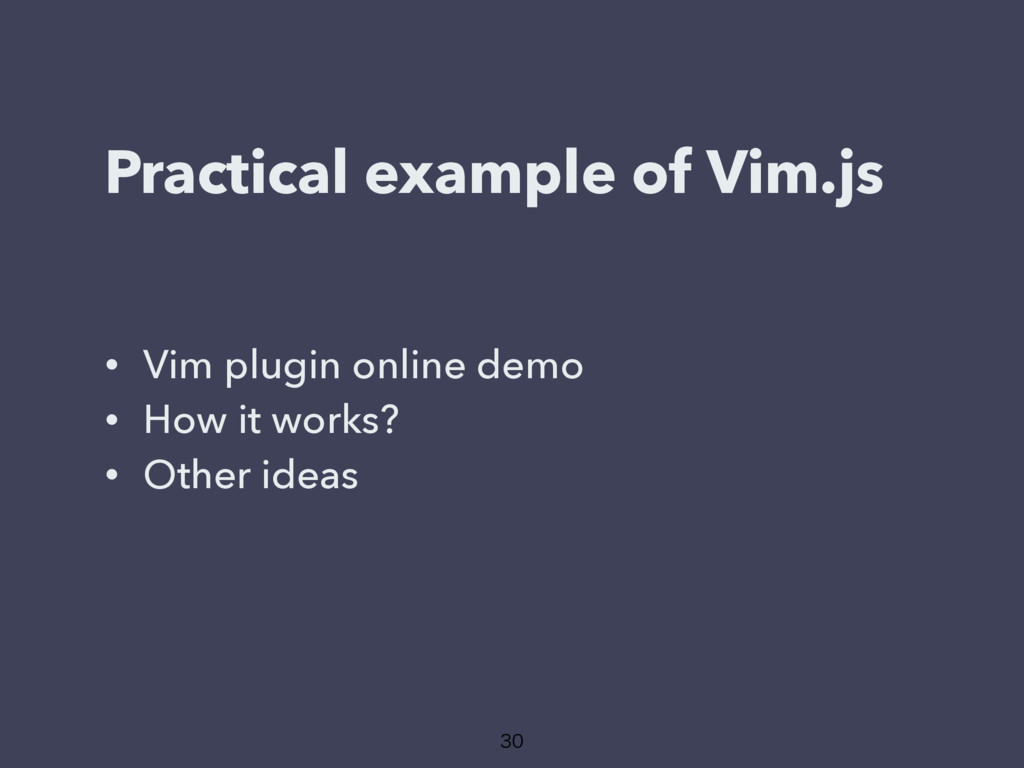 Practical example of Vim.js • Vim plugin online...