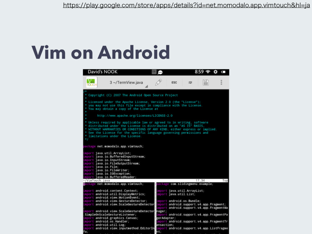 Vim on Android  IUUQTQMBZHPPHMFDPNTUPSF...