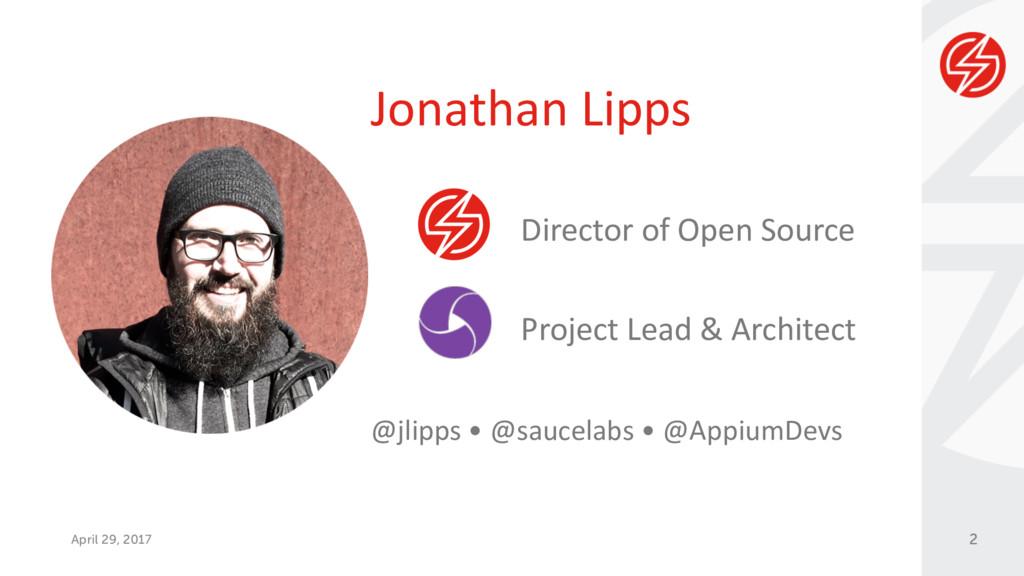 April 29, 2017 2 Director of Open Source Projec...
