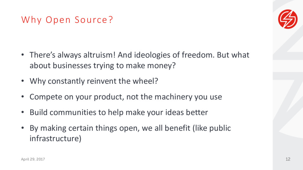 Why Open Source? April 29, 2017 • There's alway...