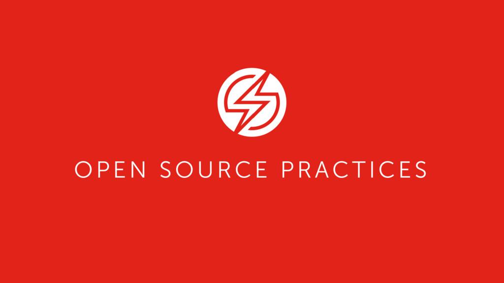 OPEN SOURCE PRACTICES