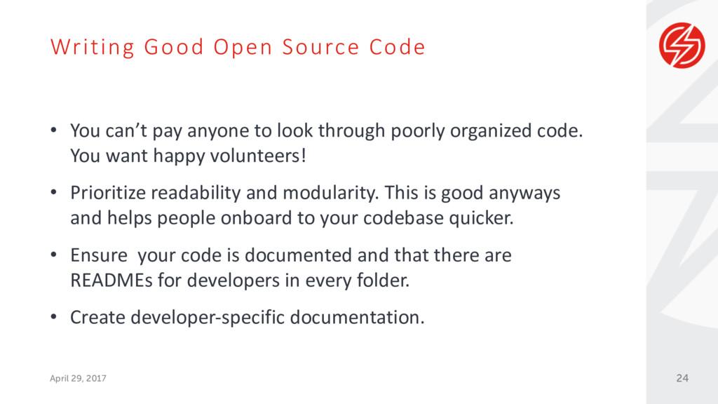 Writing Good Open Source Code April 29, 2017 • ...