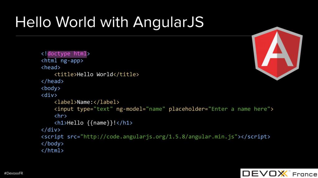 #DevoxxFR Hello World with AngularJS <!doctype ...