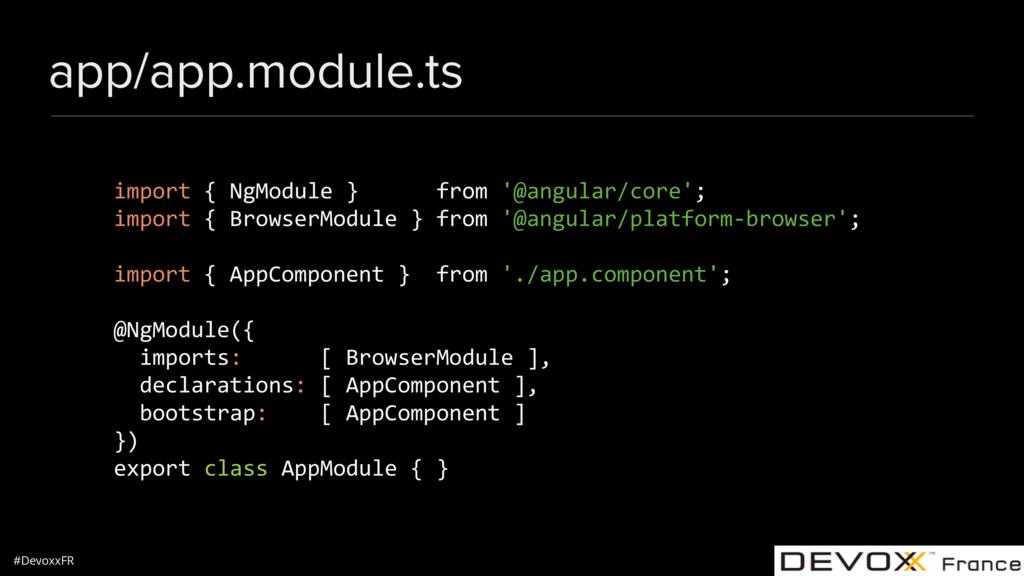 #DevoxxFR app/app.module.ts import { NgModule }...