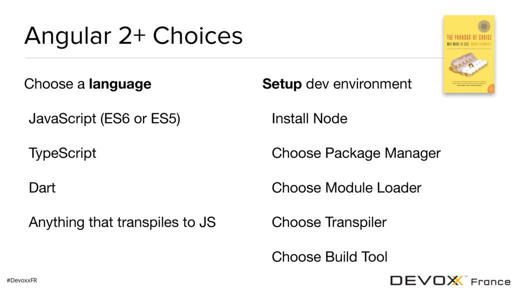 #DevoxxFR Angular 2+ Choices Choose a language ...
