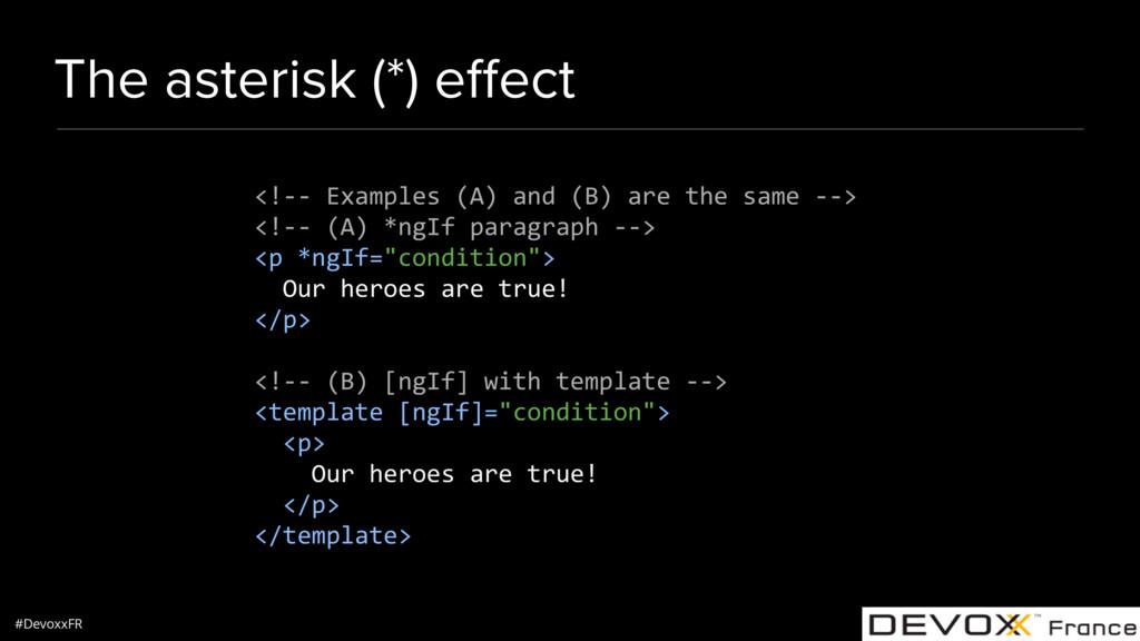 #DevoxxFR The asterisk (*) effect <!-- Examples ...