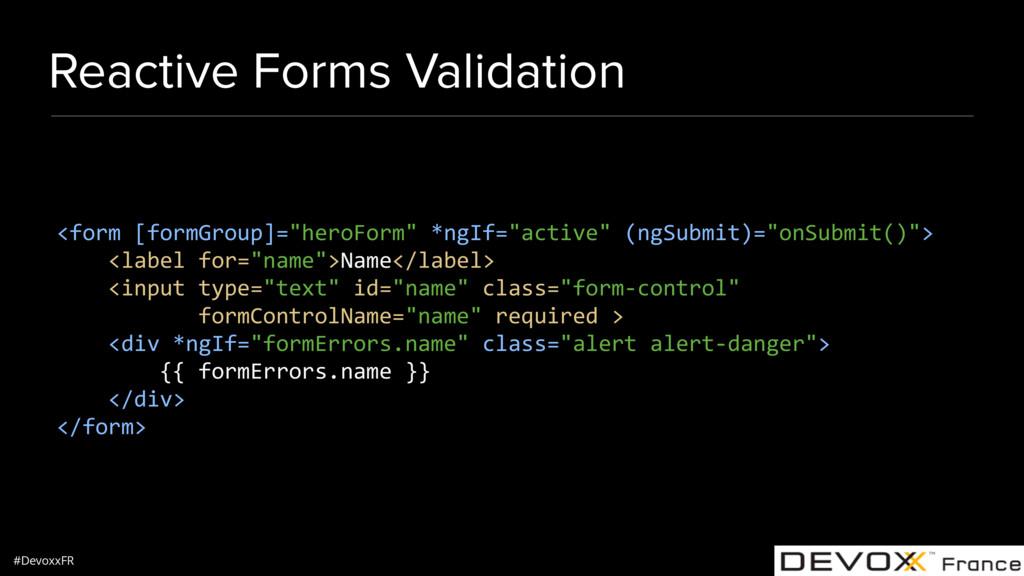 #DevoxxFR Reactive Forms Validation <form [form...