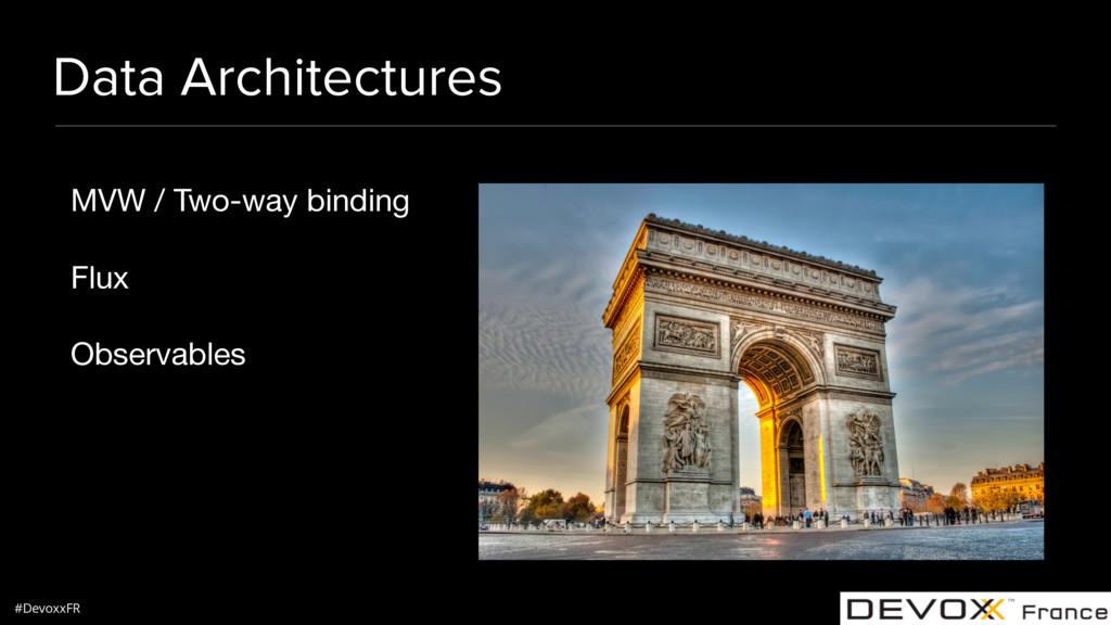 #DevoxxFR Data Architectures MVW / Two-way bind...