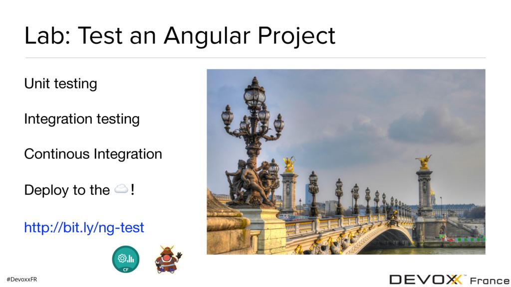 #DevoxxFR Lab: Test an Angular Project Unit tes...