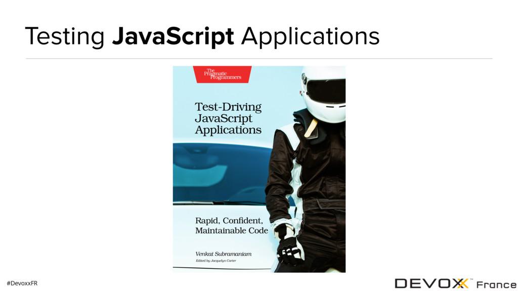 #DevoxxFR Testing JavaScript Applications