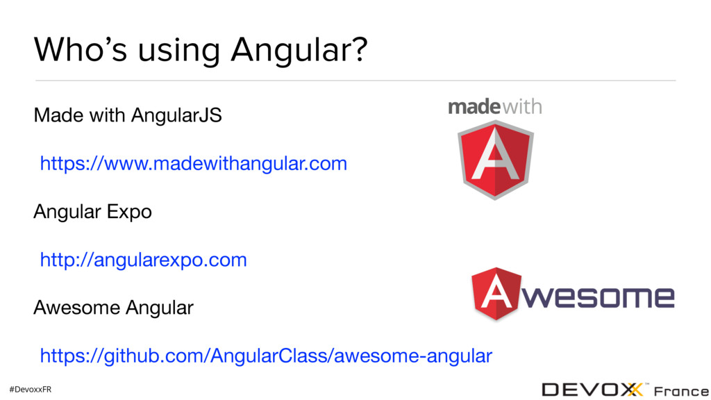 #DevoxxFR Who's using Angular? Made with Angula...