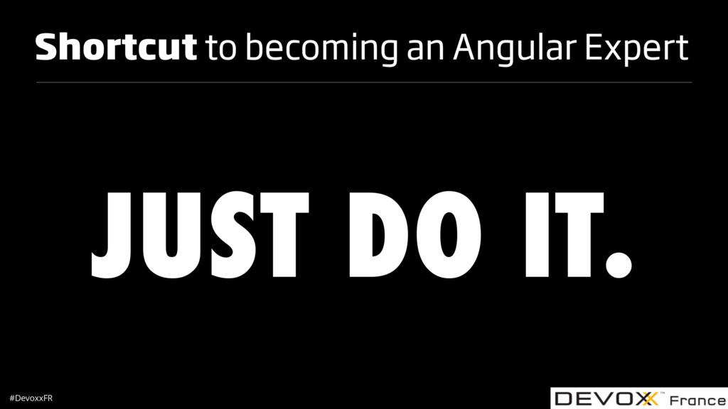 #DevoxxFR Shortcut to becoming an Angular Exper...