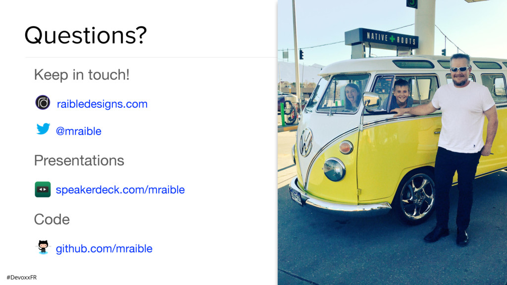 #DevoxxFR Keep in touch!  raibledesigns.com  @m...