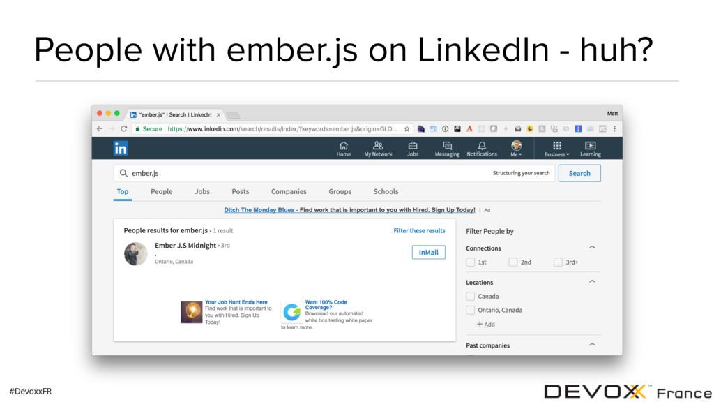 #DevoxxFR People with ember.js on LinkedIn - hu...