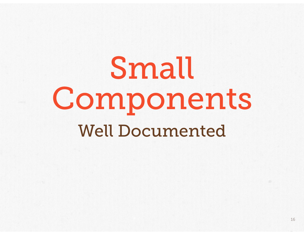 16 Small Components Well Documented