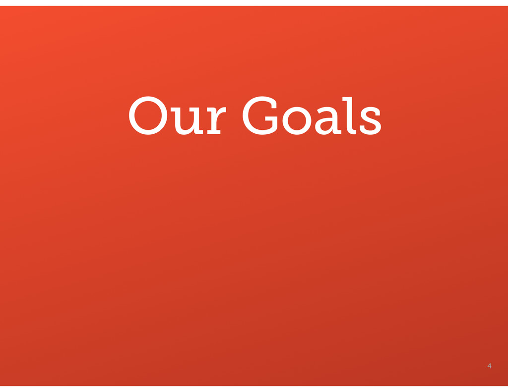 4 Our Goals