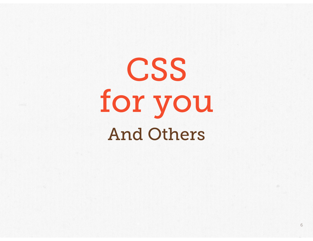 6 CSS for you And Others