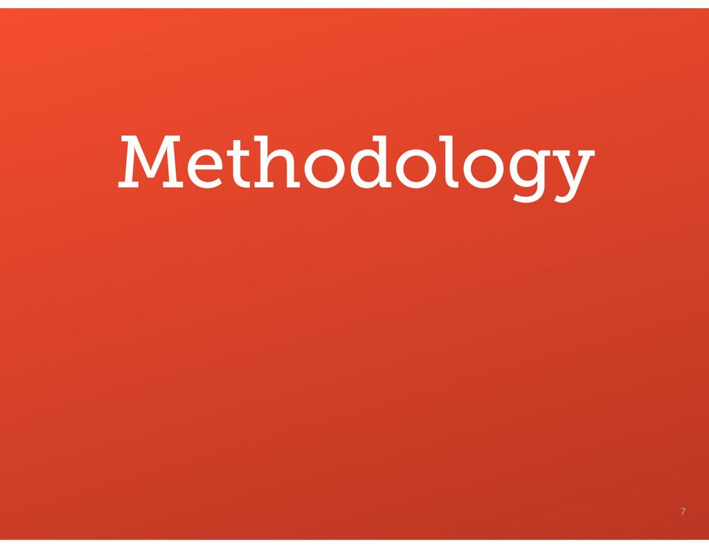 7 Methodology