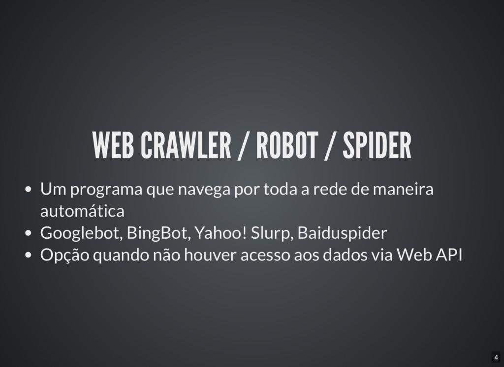 4 WEB CRAWLER / ROBOT / SPIDER Um programa que ...