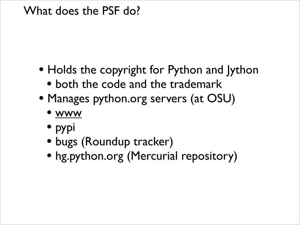 What does the PSF do? • Holds the copyright for...