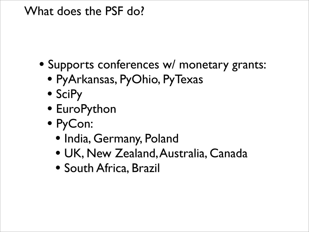 What does the PSF do? • Supports conferences w/...