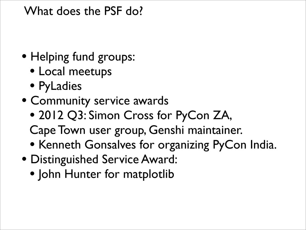 What does the PSF do? • Helping fund groups: • ...
