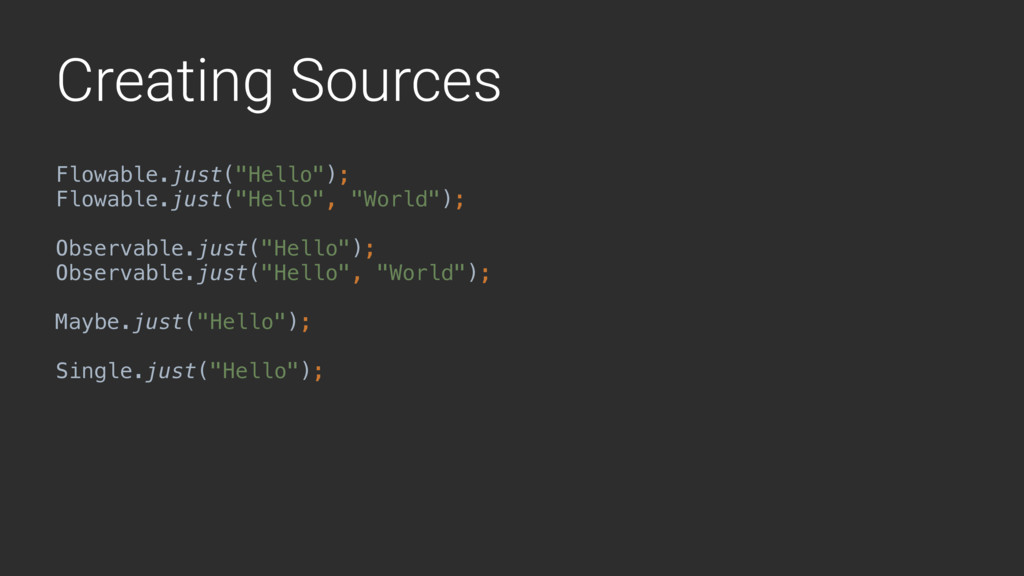 "Creating Sources Flowable.just(""Hello"");