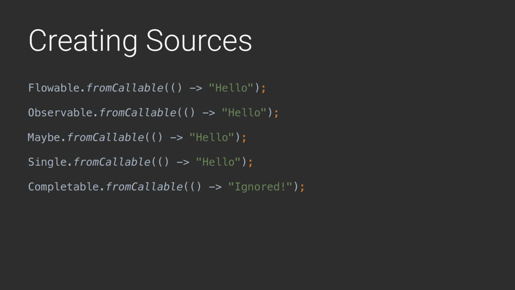 "Creating Sources Flowable.fromCallable(() -> ""H..."
