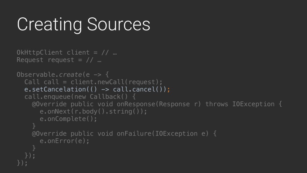 Creating Sources OkHttpClient client = // … Req...