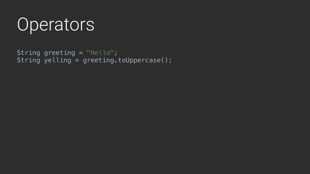 "Operators String greeting = ""Hello"";Z String ye..."