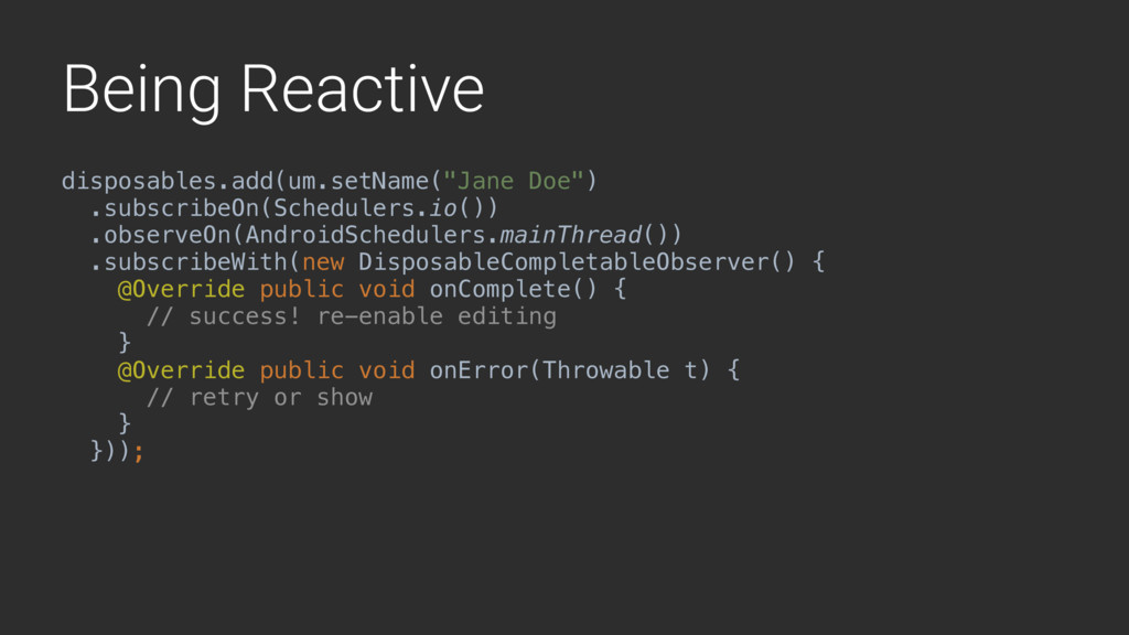 "Being Reactive disposables.add(um.setName(""Jane..."