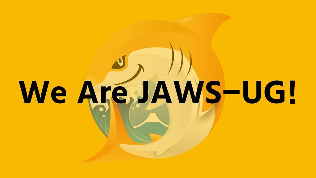 We Are JAWS-UG!