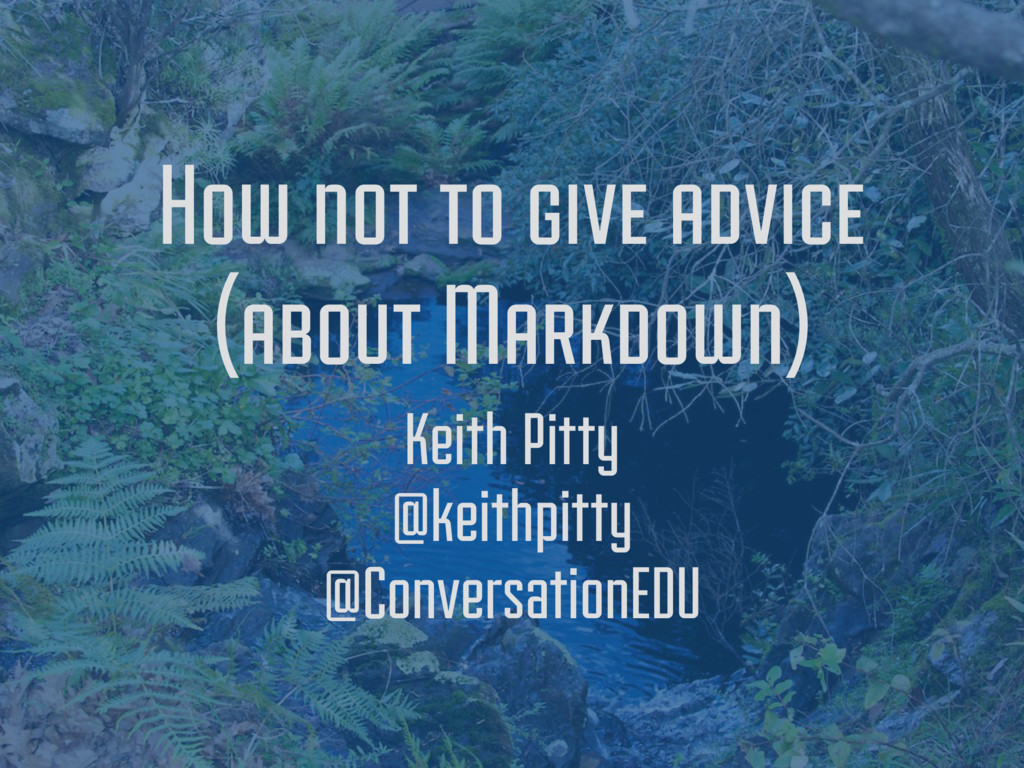 How not to give advice (about Markdown) Keith P...
