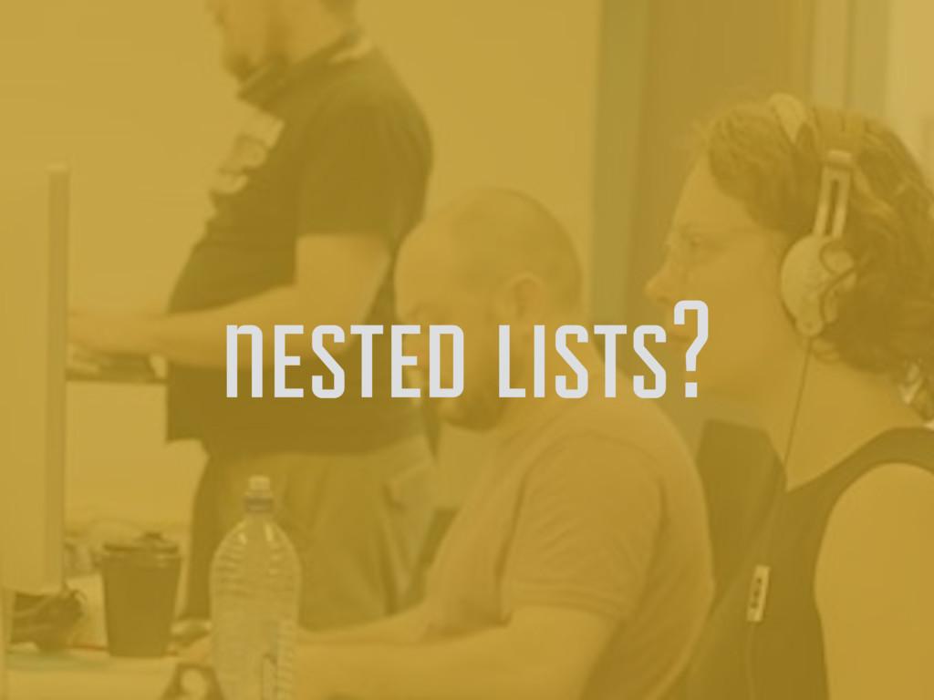 nested lists?