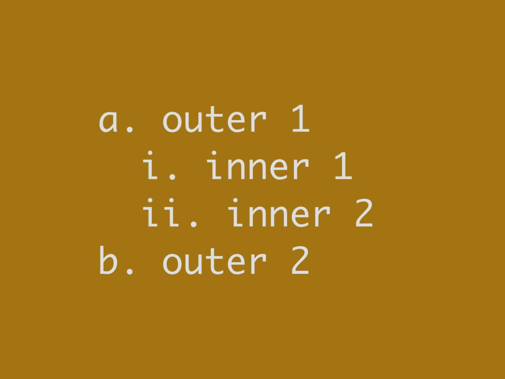 a. outer 1 i. inner 1 ii. inner 2 b. outer 2