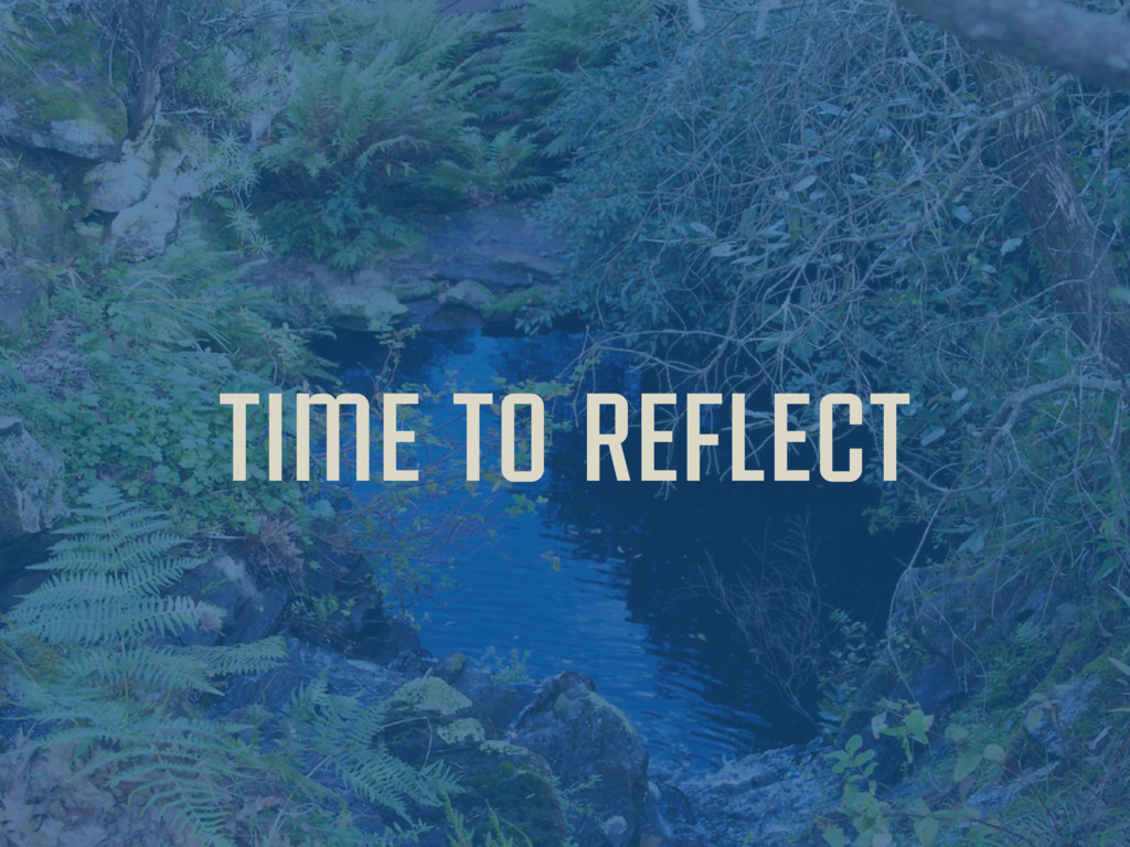time to reflect