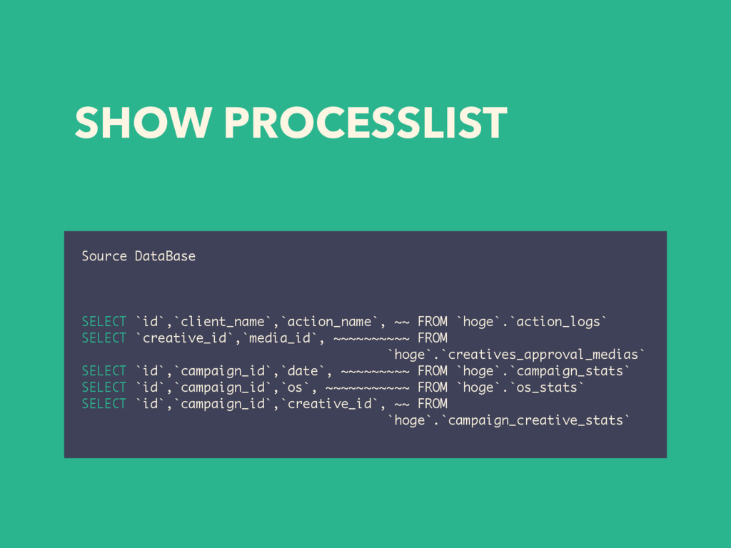 SHOW PROCESSLIST Source DataBase SELECT `id`,`c...