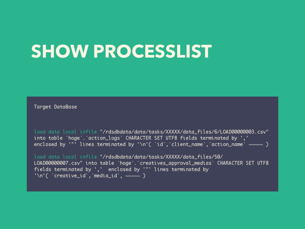 SHOW PROCESSLIST Target DataBase load data loca...
