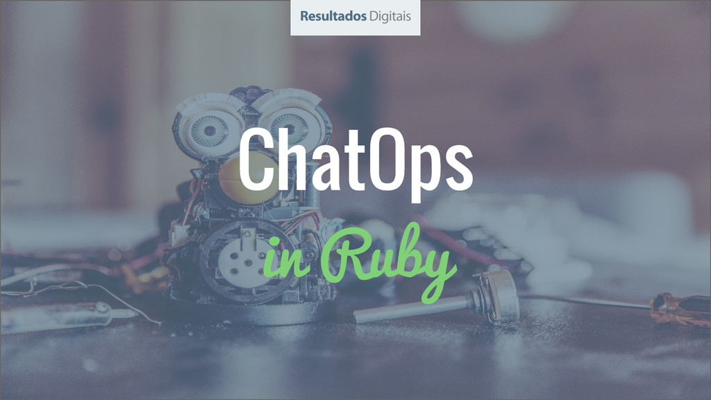 ChatOps in Ruby