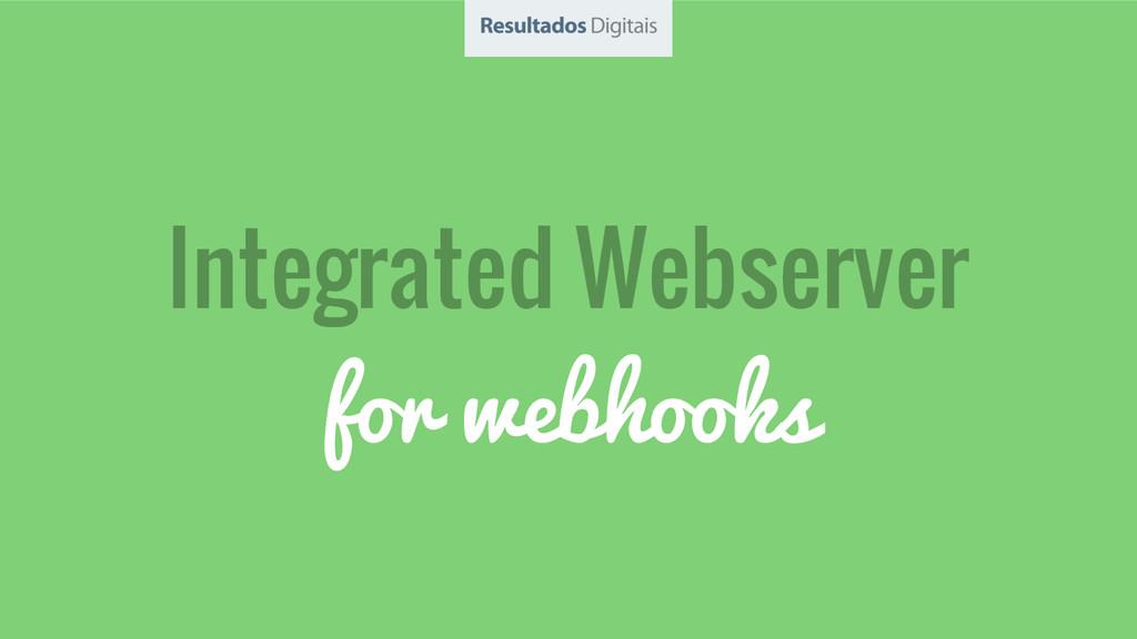 Integrated Webserver for webhooks
