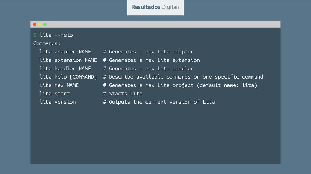 $ lita --help Commands: lita adapter NAME # Gen...