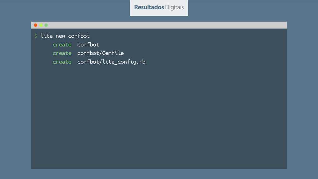 $ lita new confbot create confbot create confbo...
