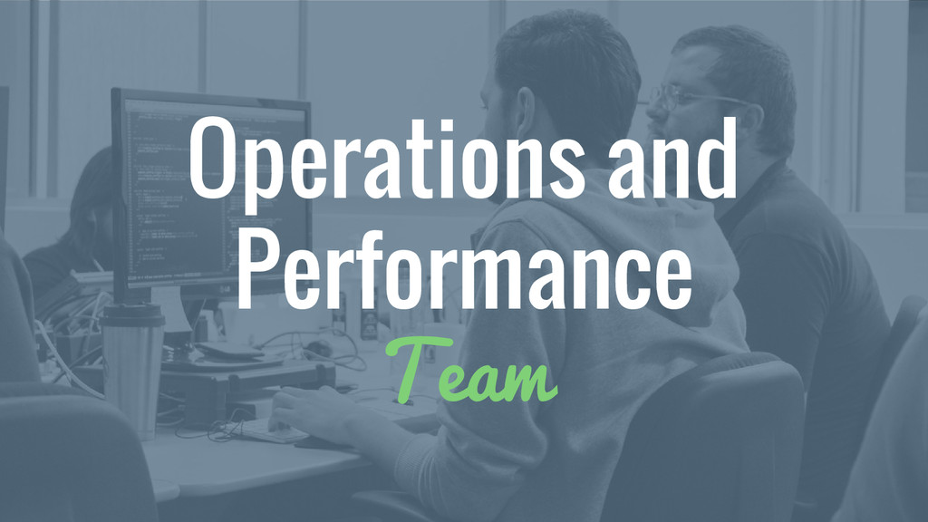 Operations and Performance Team