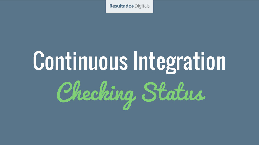 Checking Status Continuous Integration