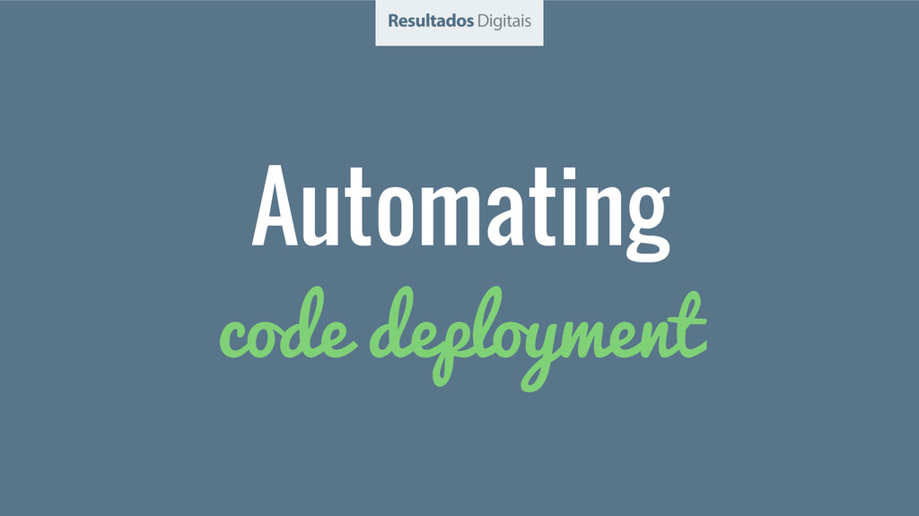 Automating code deployment