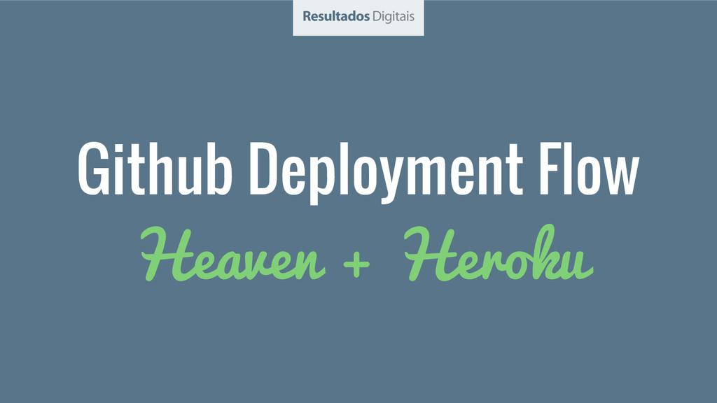 Github Deployment Flow Heaven + Heroku